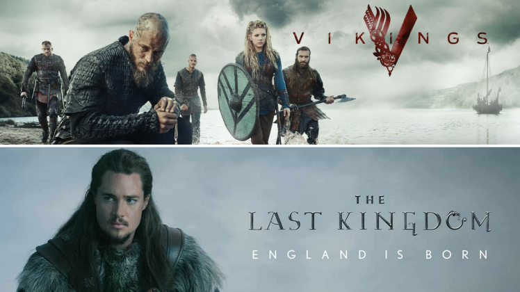 Vikings and The Last Kingdom